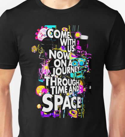 Come With Us Now Unisex T-Shirt