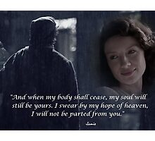 Outlander/I will not be parted from you/Jamie's ghost Photographic Print