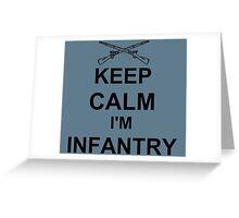 Keep Calm I'm Infantry - Black Greeting Card