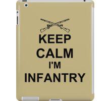 Keep Calm I'm Infantry - Black iPad Case/Skin