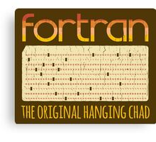 Fortran - The Original Hanging Chad Canvas Print