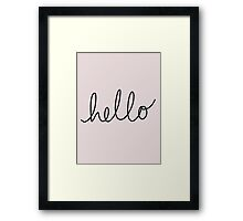just came to say... Framed Print