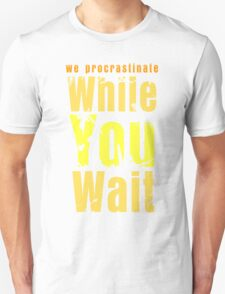 While you wait T-Shirt