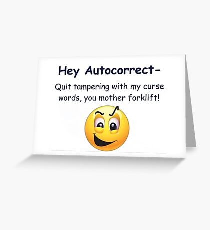 Quit tampering with my curse words. Greeting Card