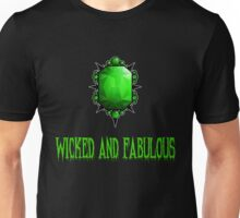 Wicked and Fabulous Unisex T-Shirt
