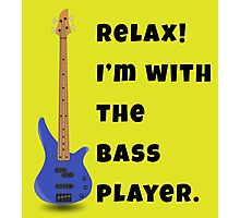 I'm With The Bass Player (Hers) Photographic Print