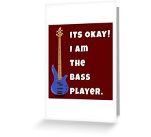 I Am The Bass Player (His) Greeting Card