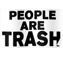 people are trash Poster