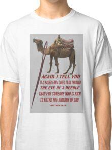 ☝ ☞ THE EYE OF A  NEEDLE ☞ BIBLICAL ☝ ☞ Classic T-Shirt