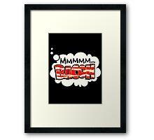 mmmm bacon Framed Print