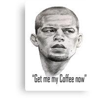 Nate Diaz- Get me my coffee McGregor Canvas Print