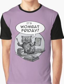 It's Wombat Friday! Graphic T-Shirt