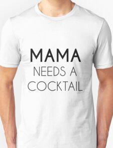 mama needs a cocktail Unisex T-Shirt