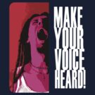 Make Your Voice Heard by TheMaker
