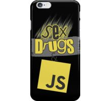 Sex, drugs and JavaScript iPhone Case/Skin