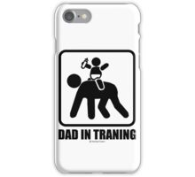 Dad in training iPhone Case/Skin