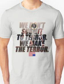 We make the terror T-Shirt