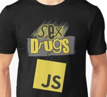 Sex, drugs and JavaScript Unisex T-Shirt