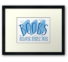 BOOKS (because people suck) Framed Print