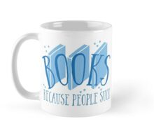 BOOKS (because people suck) Mug