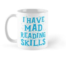 I HAVE MAD READING SKILLS Mug