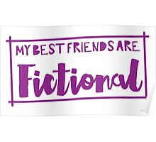 My best friends are fictional Poster