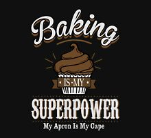 Baking is my super power Womens T-Shirt