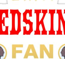 Redskins fan till i die Sticker