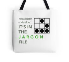 It's In The Jargon File Tote Bag