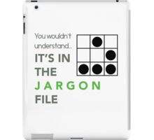 It's In The Jargon File iPad Case/Skin