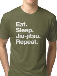Eat. Sleep. Jiu-jitsu. Repeat. Tri-blend T-Shirt