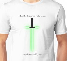 """may the force be with you... and also with you"" Unisex T-Shirt"