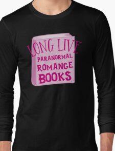 LONG LIVE PARANORMAL romance Long Sleeve T-Shirt
