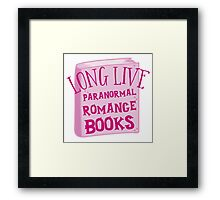 LONG LIVE PARANORMAL romance Framed Print