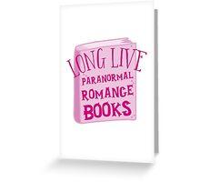 LONG LIVE PARANORMAL romance Greeting Card