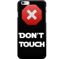 Don't Touch (Black) iPhone Case/Skin