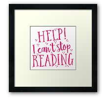 HELP! I can't stop READING! Framed Print