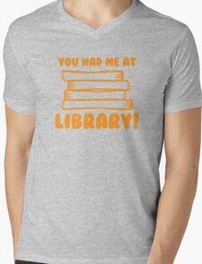 You had me at LIBRARY! Mens V-Neck T-Shirt