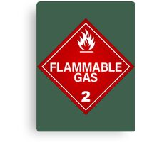 FLAMMABLE GAS! Canvas Print