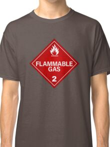 FLAMMABLE GAS! Classic T-Shirt