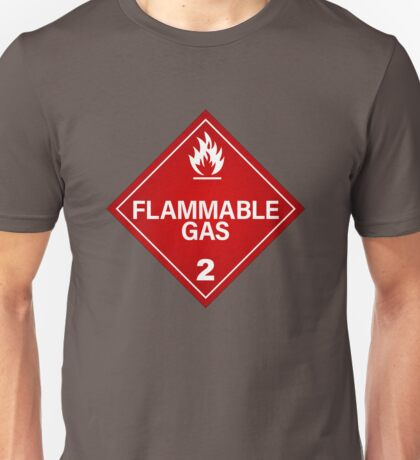 FLAMMABLE GAS! Unisex T-Shirt
