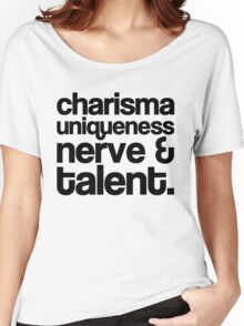 Charisma, Uniqueness, Nerve & Talent Women's Relaxed Fit T-Shirt
