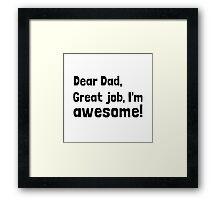 Dad I'm Awesome Framed Print