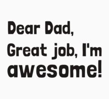 Dad I'm Awesome Baby Tee