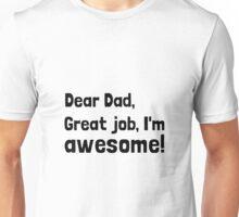 Dad I'm Awesome Unisex T-Shirt