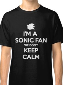 Sonic Fans Don't keep Calm B/W Edition Classic T-Shirt