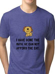 Can Not Afford Cat Tri-blend T-Shirt