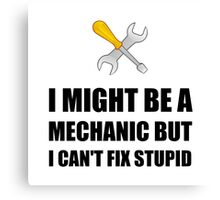 Mechanic Fix Stupid Canvas Print