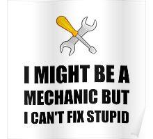 Mechanic Fix Stupid Poster