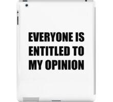 My Opinion iPad Case/Skin